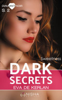 Dark Secrets - Saison 2 Sweetness
