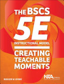The BSCS 5E Instructional Model