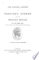 The Natural History of Precious Stones and of the Precious Metals