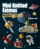 Mini Knitted Cosmos : to make take your knitting to infinity...