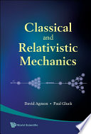 Classical and Relativistic Mechanics