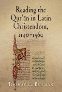 Reading the Qur'ān in Latin Christendom, 1140-1560