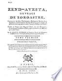 Zend-Avesta, ouvrage de Zoroastre, contenant les idées théologiques, physiques & morales de ce législateur, ...