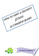 A Complete Guide How to Open your own Nursery School