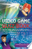The Video Game Quiz Book
