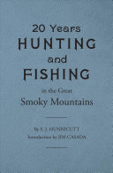 Twenty Years Hunting and Fishing in the Great Smoky Mountains