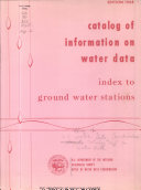 Catalog of Information on Water Data. Index to Ground Water Stations