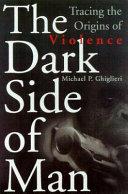 The Dark Side of Man