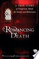 Ebook Romancing Death Epub William Schnoebelen Apps Read Mobile