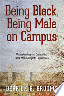 Being Black  Being Male on Campus