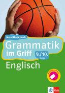 Klett Grammatik Im Griff Englisch 9  10  Klasse  Mein   bungsbuch F  r Gymnasium und Realschule