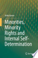 Minorities  Minority Rights and Internal Self Determination