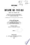 Histoire du Royaume des Pays Bas  depuis 1814 jusqu en 1830