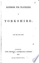 Handbook for Travellers in Yorkshire  With map and plans