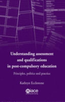Understanding Assessment and Qualifications in Post compulsory Education