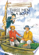 Three Men in a Boat   Om Illustrated Classics