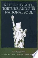 Religious Faith, Torture, And Our National Soul : university--preface and acknowledgements....