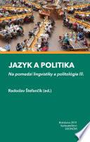 Jazyk a politika. Na pomedzí lingvistiky a politológie III.