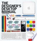 The Designer s Desktop Manual