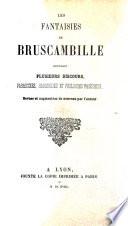 Les fantaisies de Bruscambille contenant plusieurs discours, paradoxes, harangues et prologues facécieux