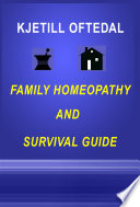 Family Homeopathy and Survival Guide