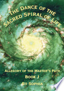 The Dance of the Sacred Spiral of Life   a Parable of the Soul