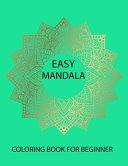 Easy Mandala Coloring Book For Beginner