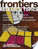 Visual Dysfunction in Schizophrenia  A View into the Mechanisms of Madness