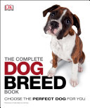 The Complete Dog Breed Book : breeds (with a special feature on...
