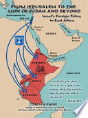 From Jerusalem to the Lion of Judah and Beyond Israel's Foreign Policy in East Africa