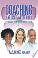 Coaching Natural Attitudes : attitude are at the heart of...