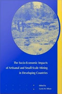 Book The Socio-Economic Impacts of Artisanal and Small-Scale Mining in Developing Countries