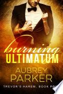 Burning Ultimatum  Trevor s Harem Book Four