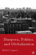 Diaspora, Politics, and Globalization