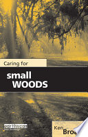 Caring for Small Woods Contact Addresses And A Glossary Of
