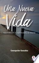 Una Nueva Vida Spanish Edition