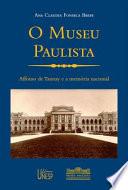 O museu paulista: Affonso de Taunay e a memória nacional, 1917-1945