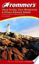 Frommer sNova Scotia  New Brunswick   Prince Edward Island