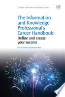 The Information and Knowledge Professional s Career Handbook