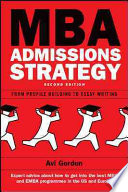 Mba Admissions Strategy  From Profile Building To Essay Writing