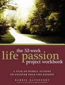 The 52 Week Life Passion Project Workbook