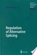Regulation of Alternative Splicing