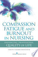 Compassion Fatigue and Burnout in Nursing
