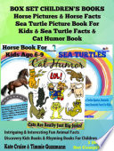 Box Set Children s Books  Horse Pictures   Horse Facts   Sea Turtle Picture Book For Kids   Sea Turtle Facts   Cat Humor Book