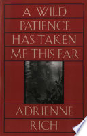 A Wild Patience Has Taken Me This Far  Poems 1978 1981
