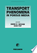 Transport Phenomena In Porous Media book