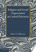 Religion and Social Organization in Central Polynesia
