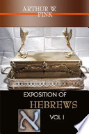 EXPOSITION OF HEBREWS VOL I