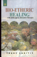 Bio-etheric Healing: A Breakthrough in Alternative Therapies
