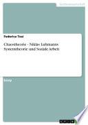 Chaostheorie - Niklas Luhmanns Systemtheorie und Soziale Arbeit